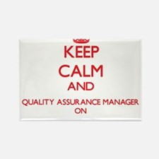 Keep Calm and Quality Assurance Manager ON Magnets