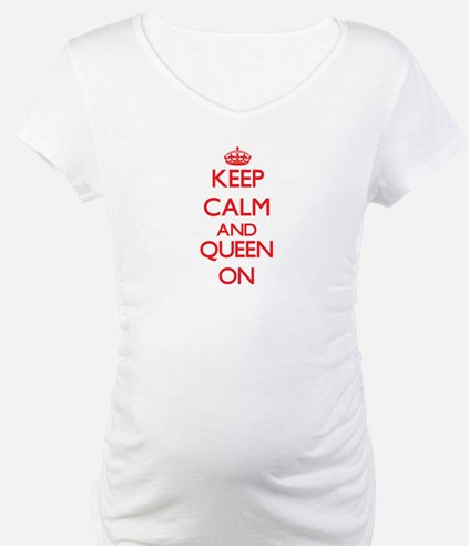 Keep Calm and Queen ON Shirt