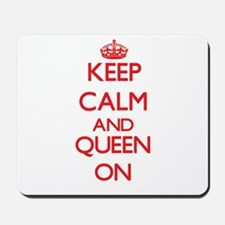 Keep Calm and Queen ON Mousepad