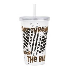 Under The Bus Acrylic Double-wall Tumbler