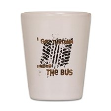 Under The Bus Shot Glass
