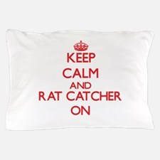 Keep Calm and Rat Catcher ON Pillow Case