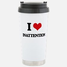 I Love Inattention Stainless Steel Travel Mug