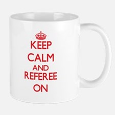 Keep Calm and Referee ON Mugs