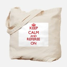 Keep Calm and Referee ON Tote Bag