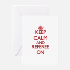 Keep Calm and Referee ON Greeting Cards