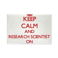 Keep Calm and Research Scientist ON Magnets