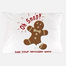 Oh Snap Pillow Case