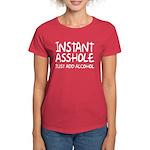 Instant Asshole  just add wat Women's Dark T-Shirt