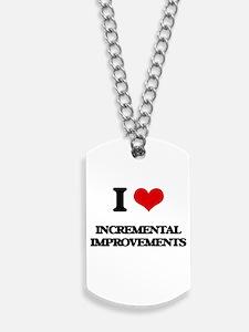 I Love Incremental Improvements Dog Tags