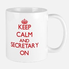 Keep Calm and Secretary ON Mugs