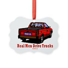 Real Men Drive Trucks Ornament