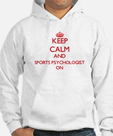 Keep Calm and Sports Psychologis Hoodie