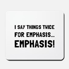 Twice For Emphasis Mousepad