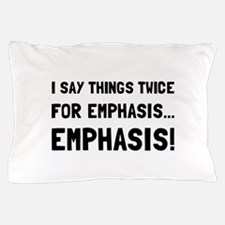 Twice For Emphasis Pillow Case