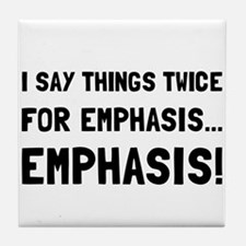 Twice For Emphasis Tile Coaster