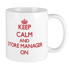 Keep Calm and Store Manager ON Mugs