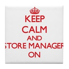 Keep Calm and Store Manager ON Tile Coaster