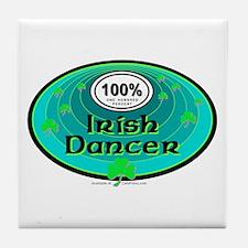 100 PERCENT IRISH DANCER Tile Coaster
