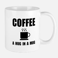 Coffee Hug In Mug Mugs