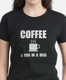 Coffee Hug In Mug T-Shirt