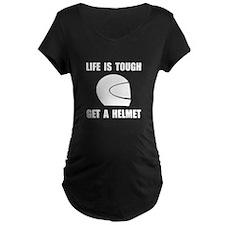Life Tough Get Helmet Maternity T-Shirt