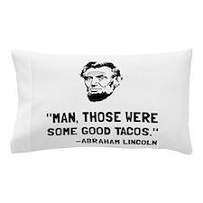 Lincoln Good Tacos Pillow Case