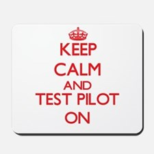 Keep Calm and Test Pilot ON Mousepad