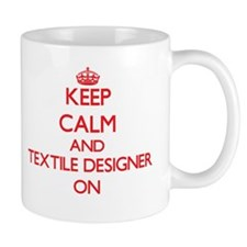 Keep Calm and Textile Designer ON Mugs