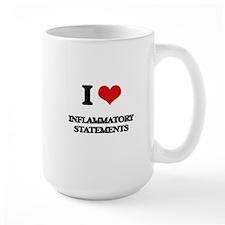 I Love Inflammatory Statements Mugs