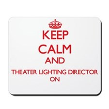 Keep Calm and Theater Lighting Director Mousepad