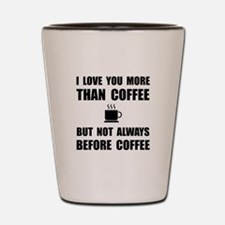 Not Before Coffee Shot Glass