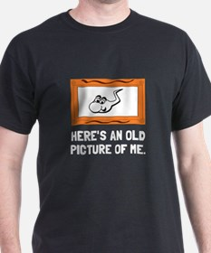 Old Picture Of Me T-Shirt