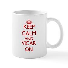Keep Calm and Vicar ON Mugs