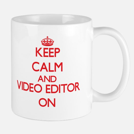 Keep Calm and Video Editor ON Mugs