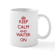 Keep Calm and Waiter ON Mugs