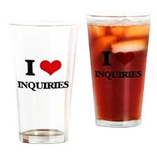 I Love Inquiries Drinking Glass