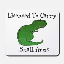 T-Rex - Licensed To Carry Small Arms Mousepad
