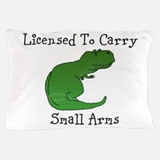 T-Rex - Licensed To Carry Small Arms Pillow Case