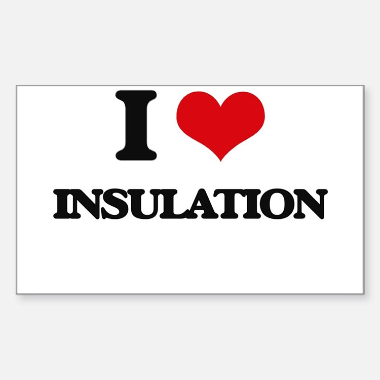 I Love Insulation Decal