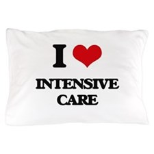I Love Intensive Care Pillow Case
