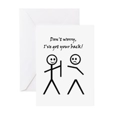 Don't worry, I've got your back! Greeting Cards