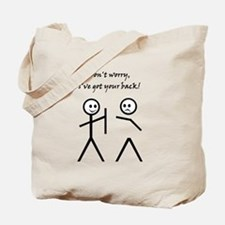 Don't worry, I've got your back! Tote Bag