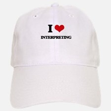 I Love Interpreting Baseball Baseball Cap