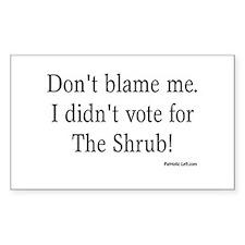 I didn't vote for The Shrub Sticker (Rect.)