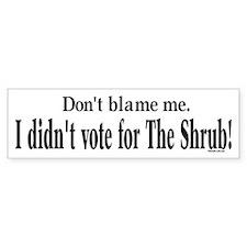 I didn't vote for The Shrub Bumper Bumper Sticker