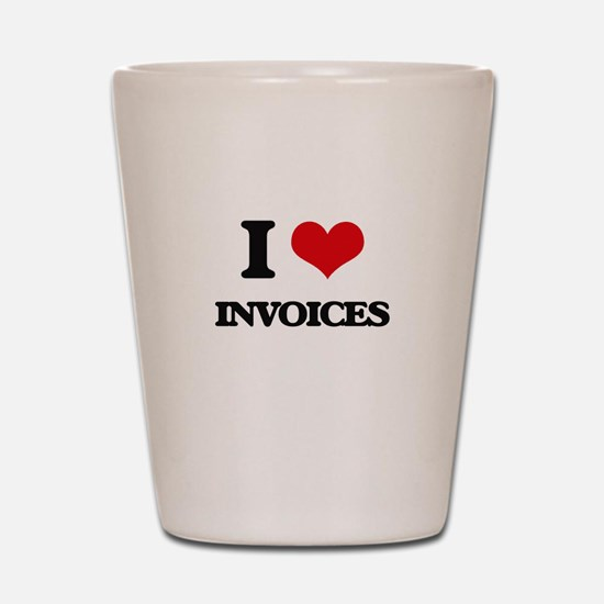 I Love Invoices Shot Glass