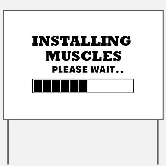 Installing Muscles - Loading Bar Yard Sign