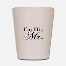 I'm His Mr. Shot Glass