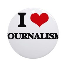 I Love Journalism Ornament (Round)